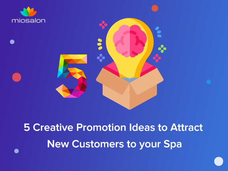 5 creative promotional ideas to attract new clients to your salon & spa